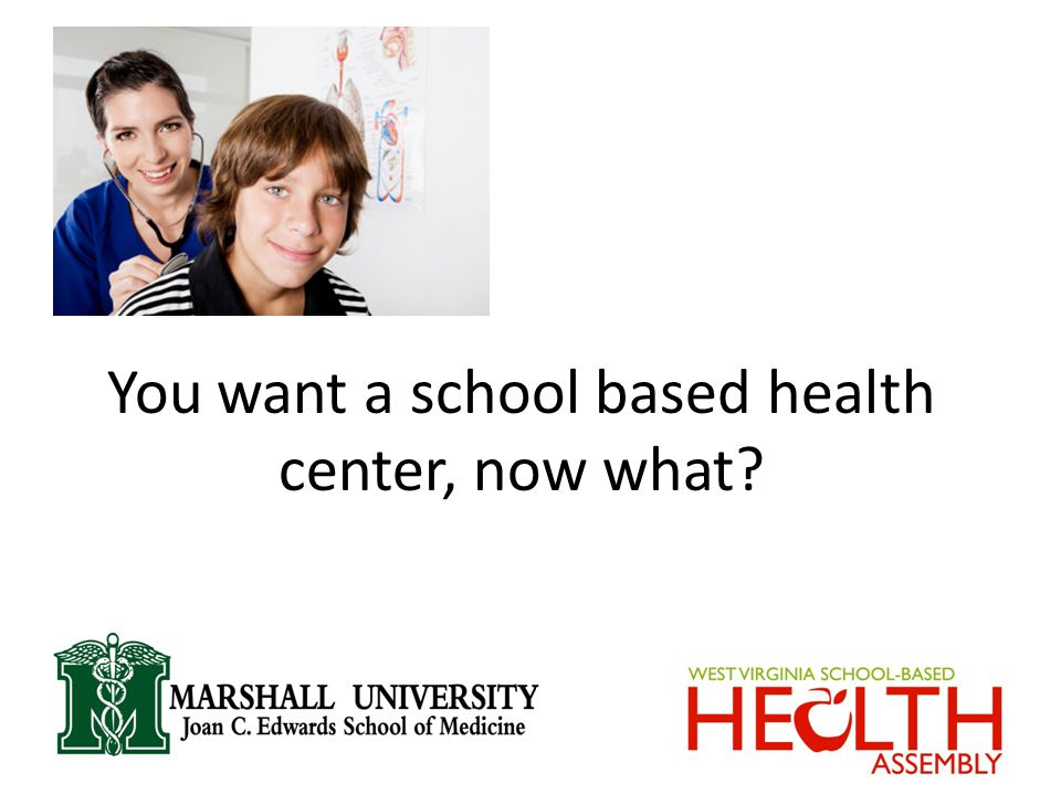You want a school based health center, now what Marshall Logo