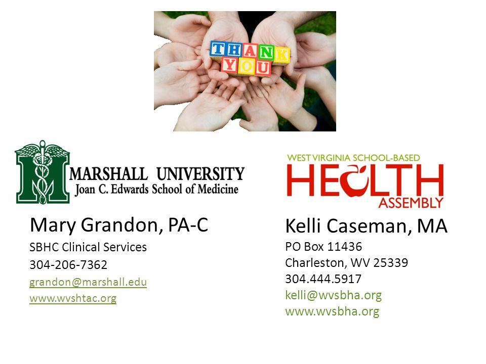 Kelli Caseman, MA PO Box 11436 Charleston, WV 25339 304.444.5917 kelli@wvsbha.org www.wvsbha.org Marshal Logo Mary's contact Info Mary Grandon, PA-C SBHC Clinical Services 304-206-7362 grandon@marshall.edu www.wvshtac.org