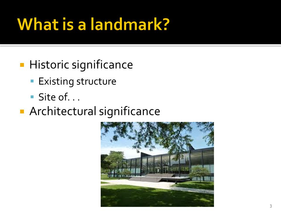  Historic significance  Existing structure  Site of...  Architectural significance 3