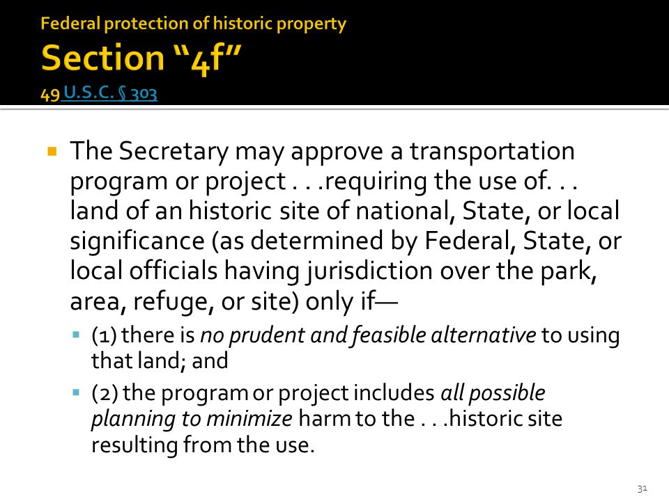  The Secretary may approve a transportation program or project...requiring the use of...
