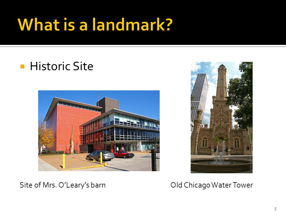  Historic Site Site of Mrs. O'Leary's barn Old Chicago Water Tower 5