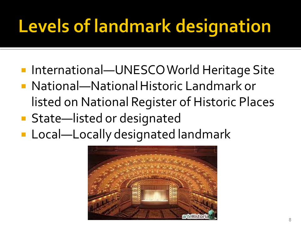  International—UNESCO World Heritage Site  National—National Historic Landmark or listed on National Register of Historic Places  State—listed or designated  Local—Locally designated landmark 8