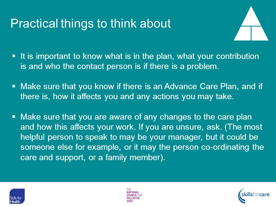 Practical things to think about  It is important to know what is in the plan, what your contribution is and who the contact person is if there is a problem.