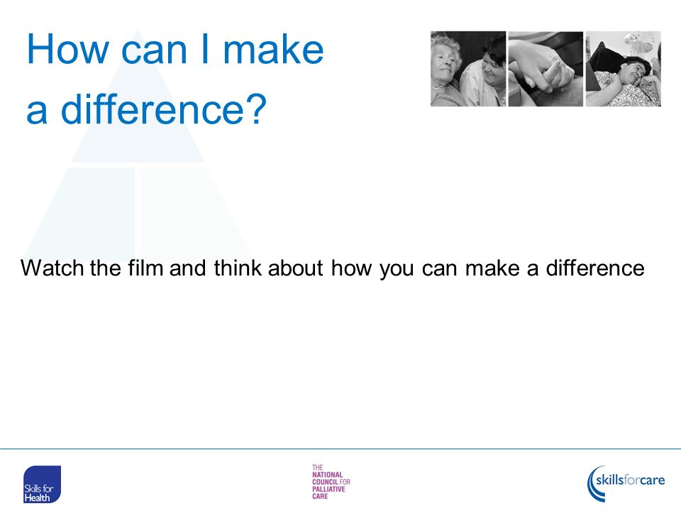 How can I make a difference? Watch the film and think about how you can make a difference