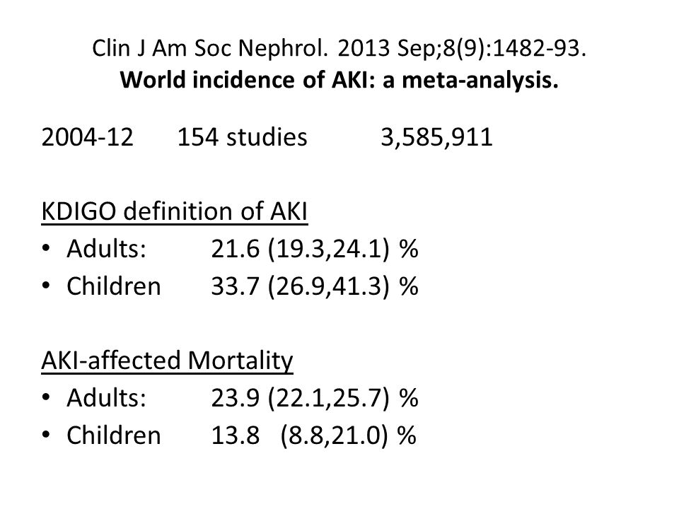 Clin J Am Soc Nephrol Sep;8(9): World incidence of AKI: a meta-analysis.