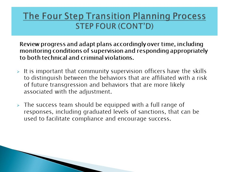 Review progress and adapt plans accordingly over time, including monitoring conditions of supervision and responding appropriately to both technical and criminal violations.