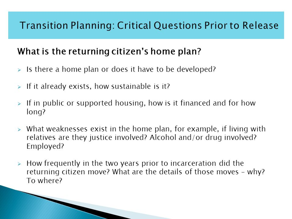 What is the returning citizen's home plan.  Is there a home plan or does it have to be developed.