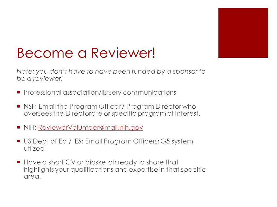 Become a Reviewer. Note: you don't have to have been funded by a sponsor to be a reviewer.