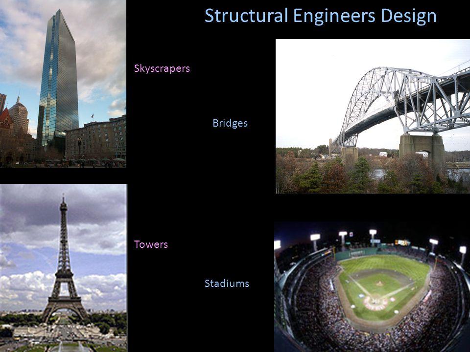 Structural Engineers Design Bridges Skyscrapers Towers Stadiums