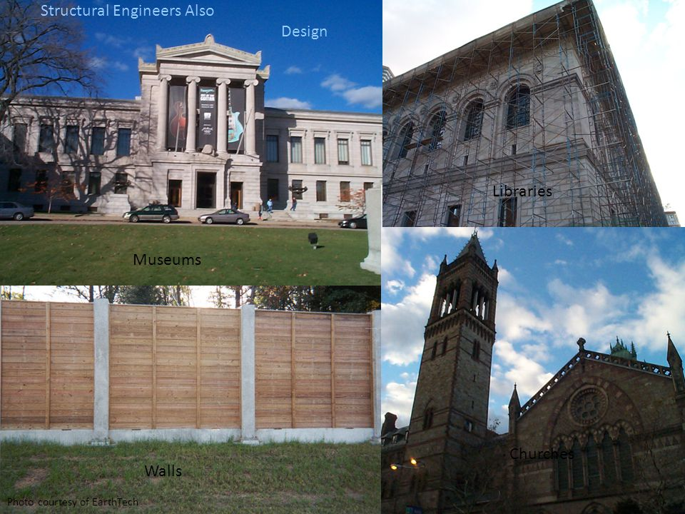 Walls Museums Churches Structural Engineers Also Design Libraries Photo courtesy of EarthTech