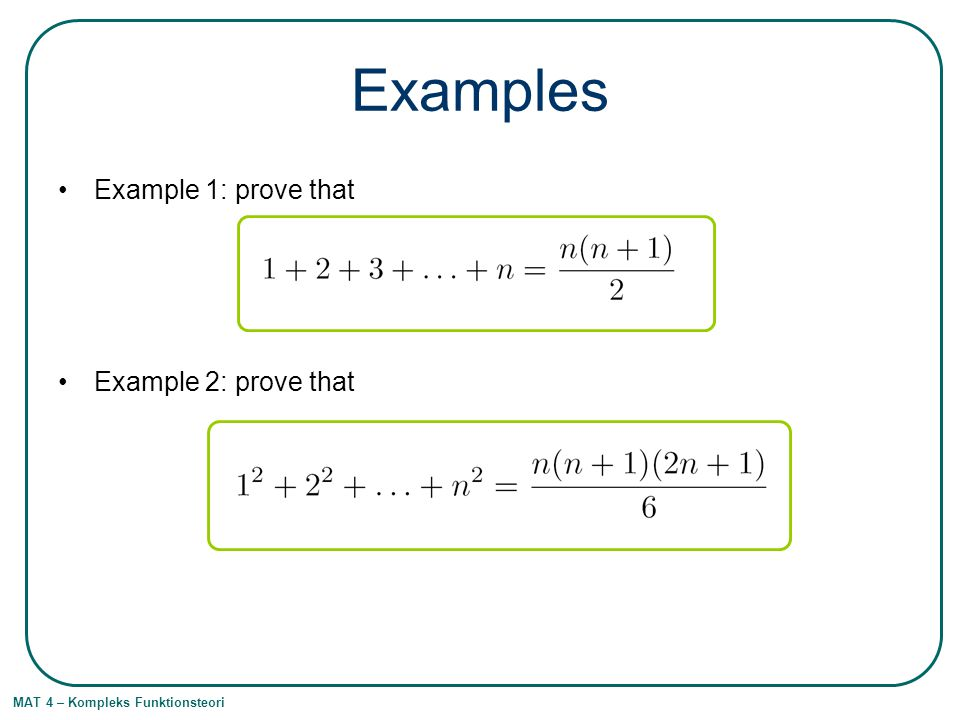 MAT 4 – Kompleks Funktionsteori Examples Example 1: prove that Example 2: prove that