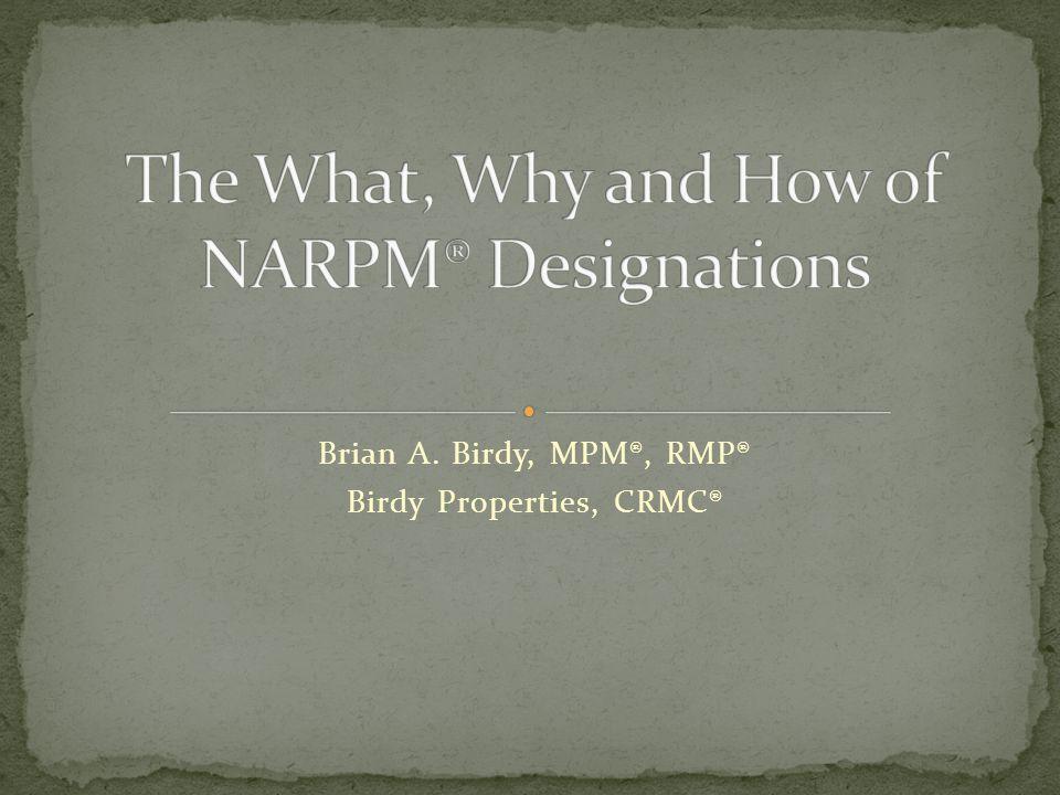 Brian A. Birdy, MPM®, RMP® Birdy Properties, CRMC®