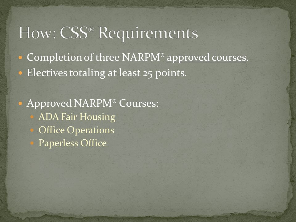 Completion of three NARPM® approved courses. Electives totaling at least 25 points.