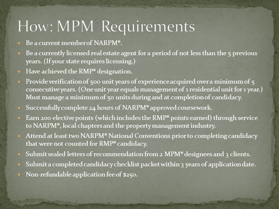 Have an MPM® designee on staff.Provide verification of 500 unit years of management experience.