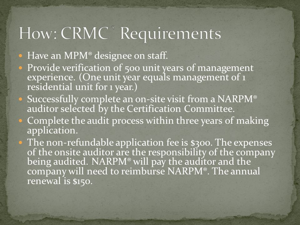 Have an MPM® designee on staff. Provide verification of 500 unit years of management experience.