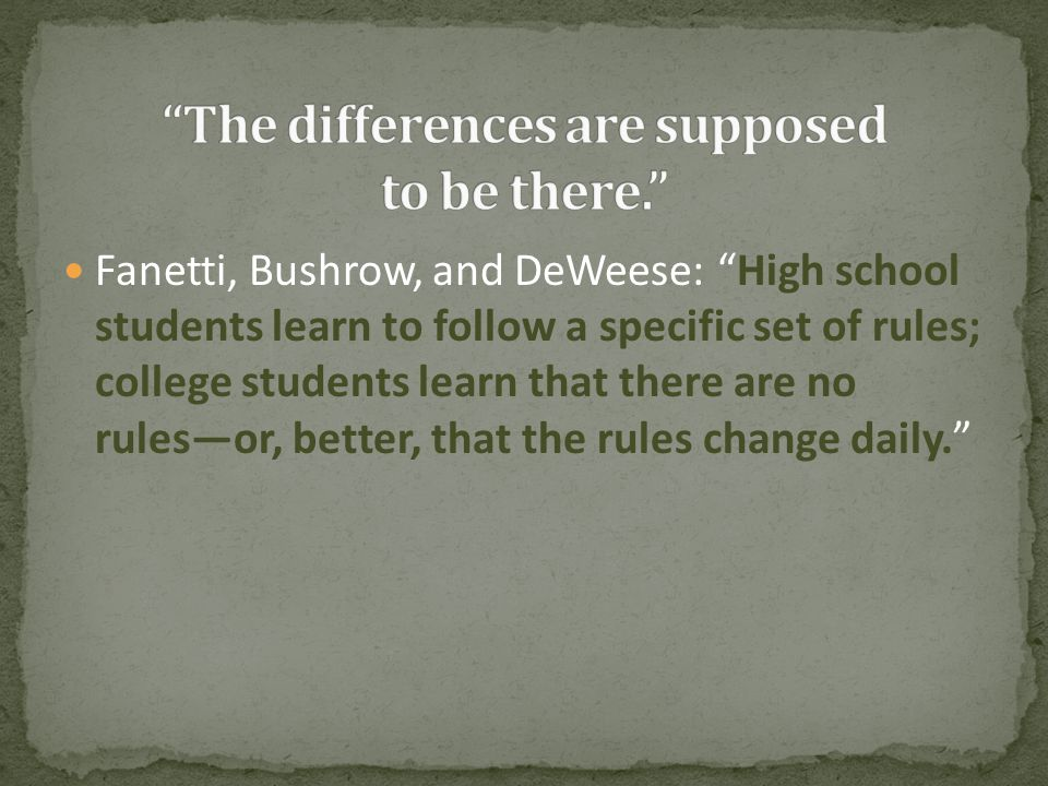 "Fanetti, Bushrow, and DeWeese: ""High school students learn to follow a specific set of rules; college students learn that there are no rules—or, bette"