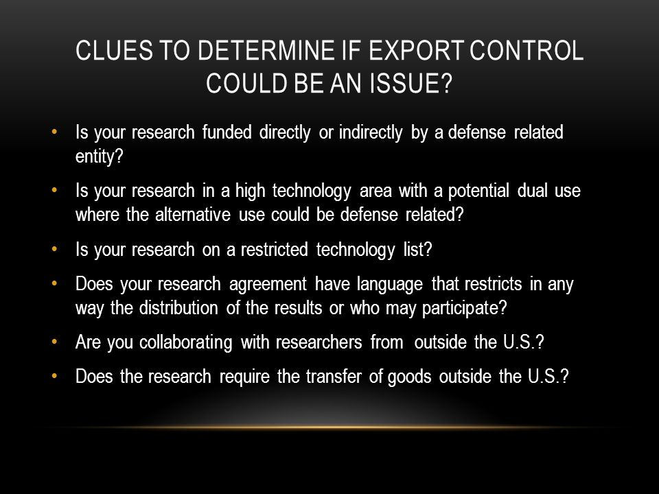 CLUES TO DETERMINE IF EXPORT CONTROL COULD BE AN ISSUE.