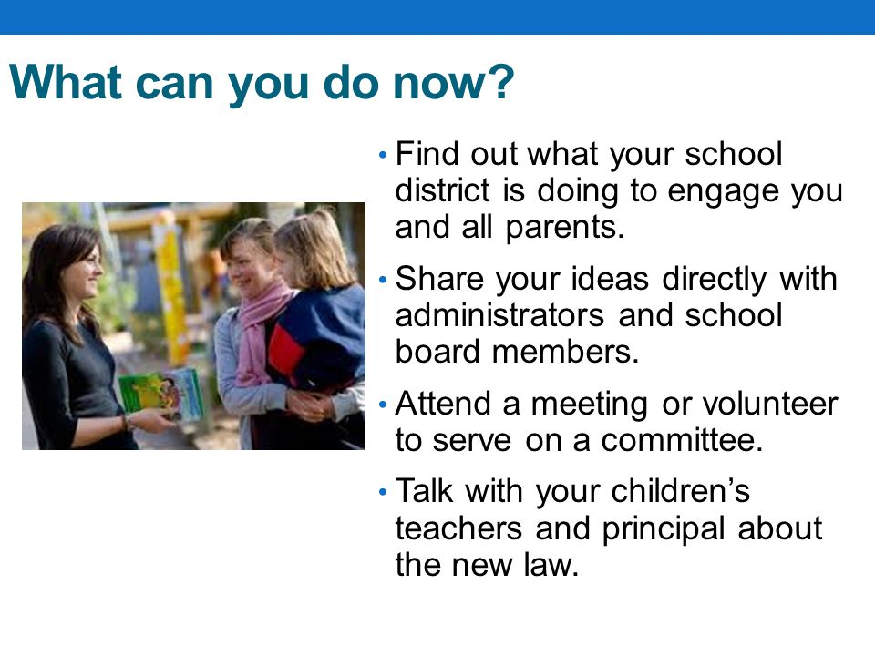 What can you do now.Find out what your school district is doing to engage you and all parents.