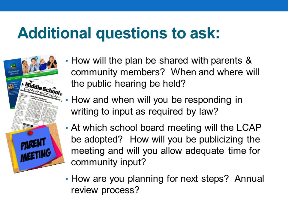 Additional questions to ask: How will the plan be shared with parents & community members.