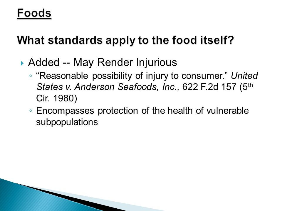  Added -- May Render Injurious ◦ Reasonable possibility of injury to consumer. United States v.