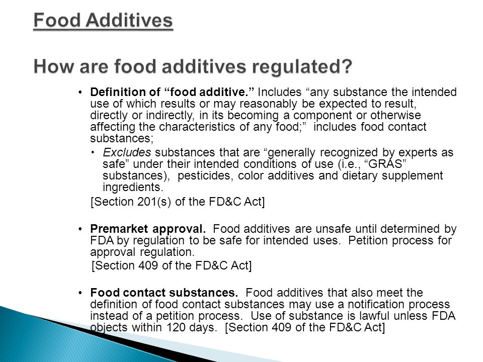 """Definition of """"food additive."""" Includes """"any substance the intended use of which results or may reasonably be expected to result, directly or indirect"""