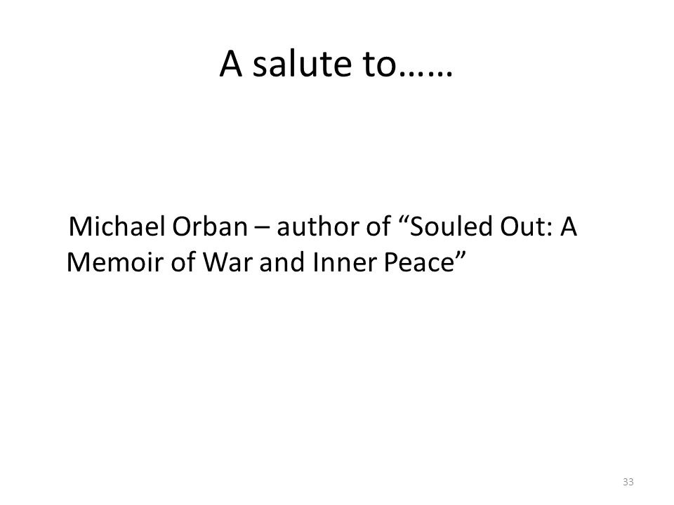 "A salute to…… Michael Orban – author of ""Souled Out: A Memoir of War and Inner Peace"" 33"