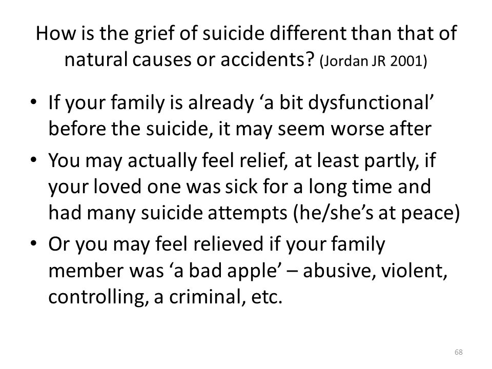How is the grief of suicide different than that of natural causes or accidents.