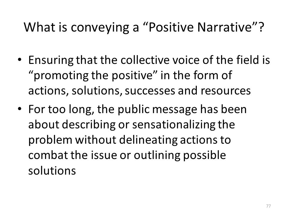 What is conveying a Positive Narrative .