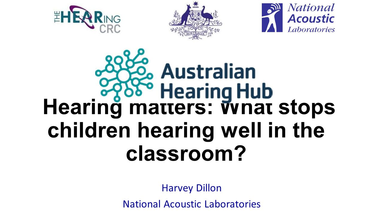 Hearing matters: What stops children hearing well in the classroom.