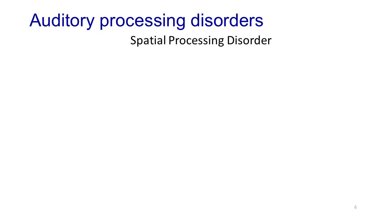 6 Spatial Processing Disorder