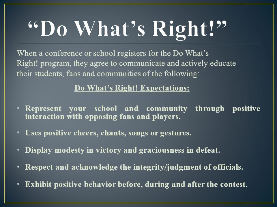 When a conference or school registers for the Do What's Right.