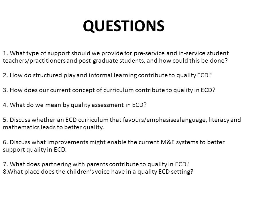 QUESTIONS 1. What type of support should we provide for pre-service and in-service student teachers/practitioners and post-graduate students, and how