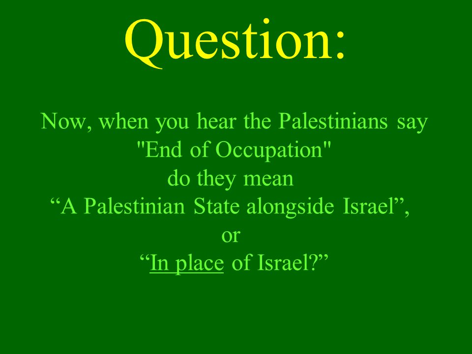 Now, when you hear the Palestinians say
