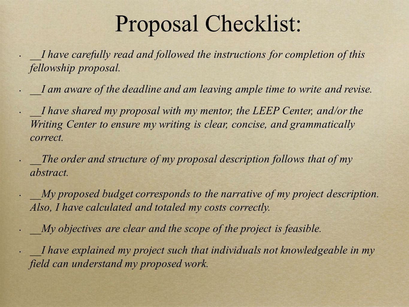 Proposal Checklist: __I have carefully read and followed the instructions for completion of this fellowship proposal.