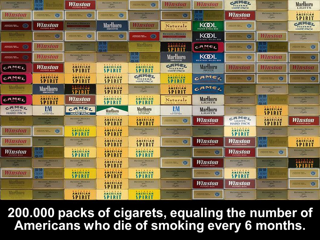 200.000 packs of cigarets, equaling the number of Americans who die of smoking every 6 months.