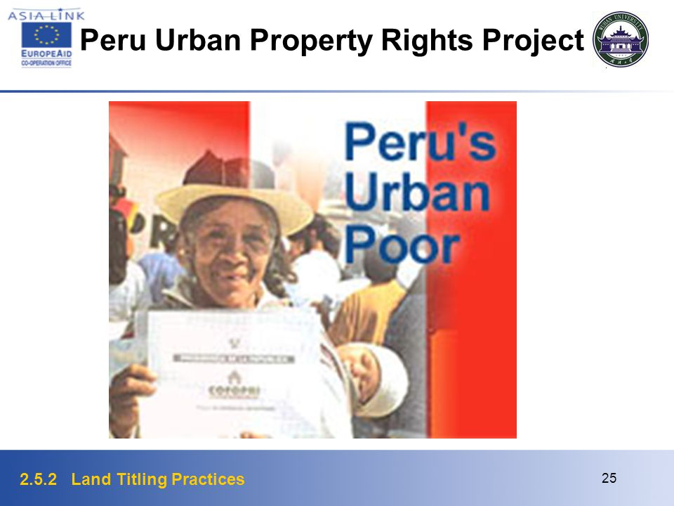 2.5.2 Land Titling Practices 25 Peru Urban Property Rights Project