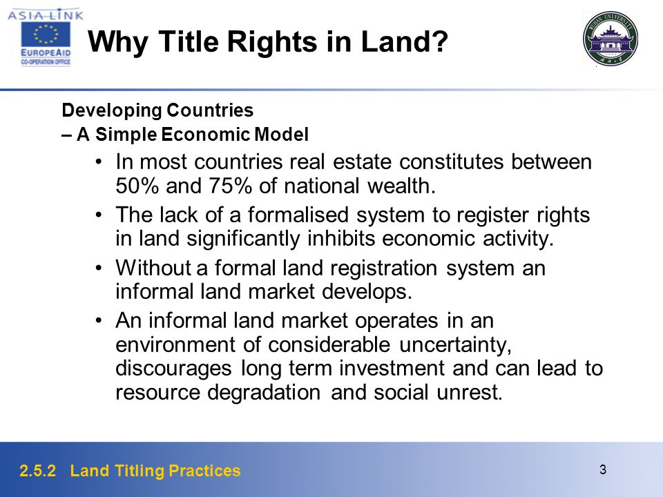 2.5.2 Land Titling Practices 3 Why Title Rights in Land? Developing Countries – A Simple Economic Model In most countries real estate constitutes betw
