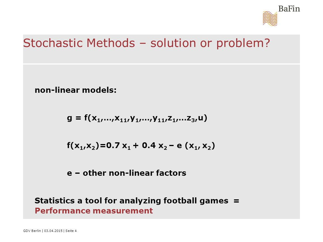 GDV Berlin | 03.04.2015 | Seite 4 Stochastic Methods – solution or problem.