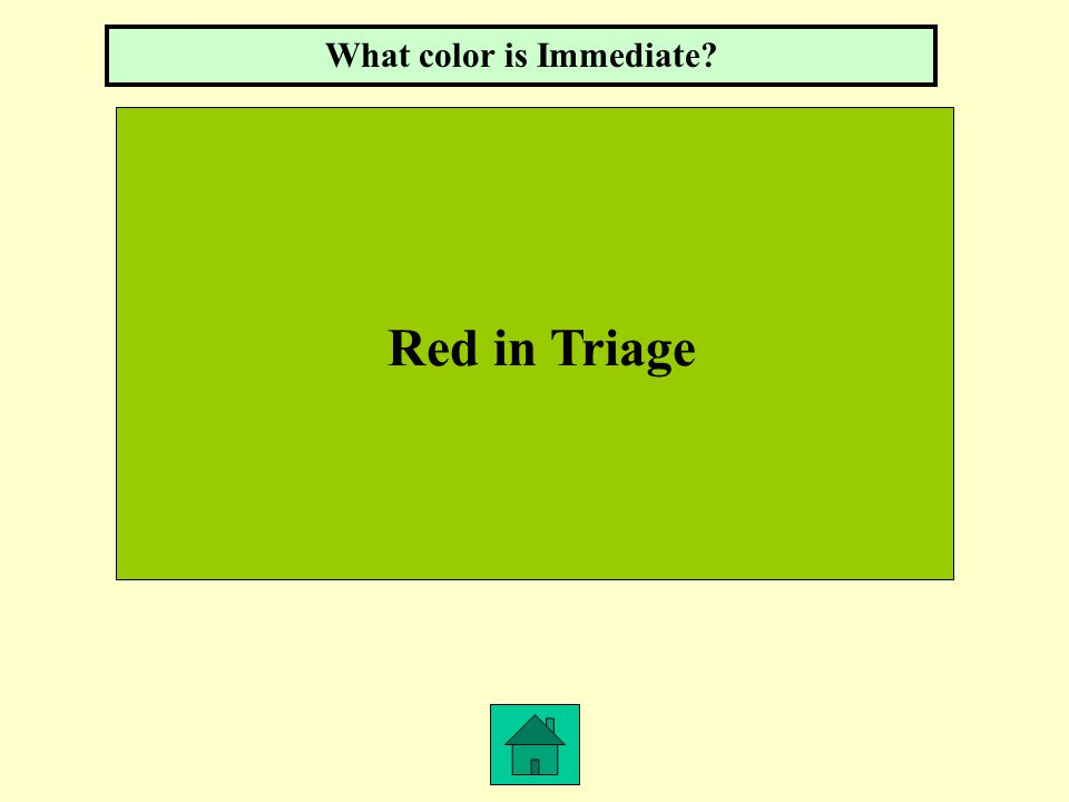Red in Triage What color is Immediate?