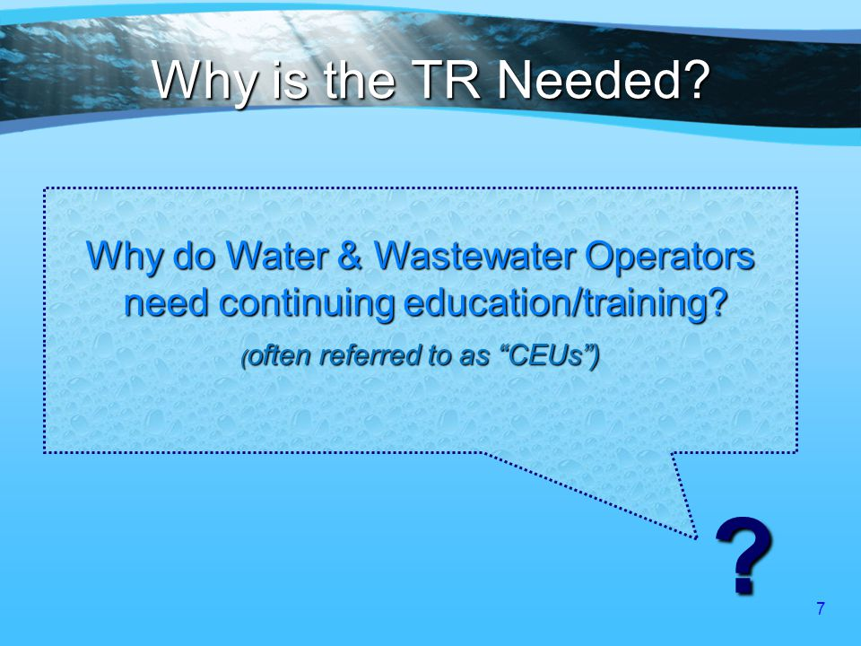 8 Why is the TR Needed.