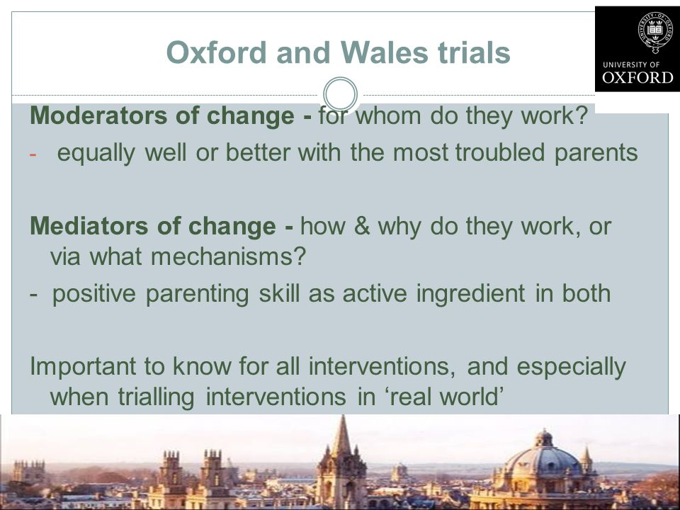 Oxford and Wales trials Moderators of change - for whom do they work.