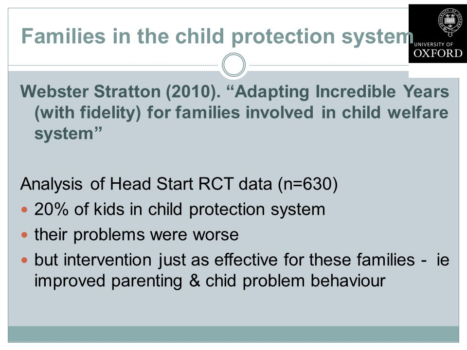 Families in the child protection system Webster Stratton (2010).