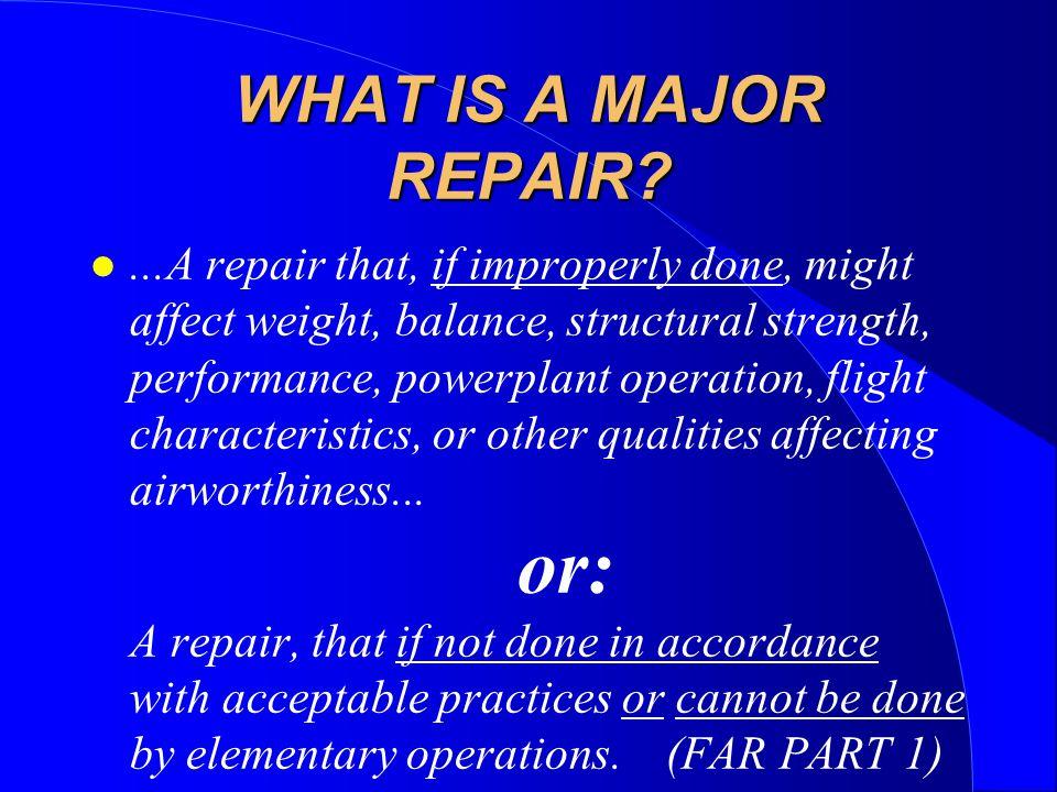 WHAT IS A MAJOR REPAIR.