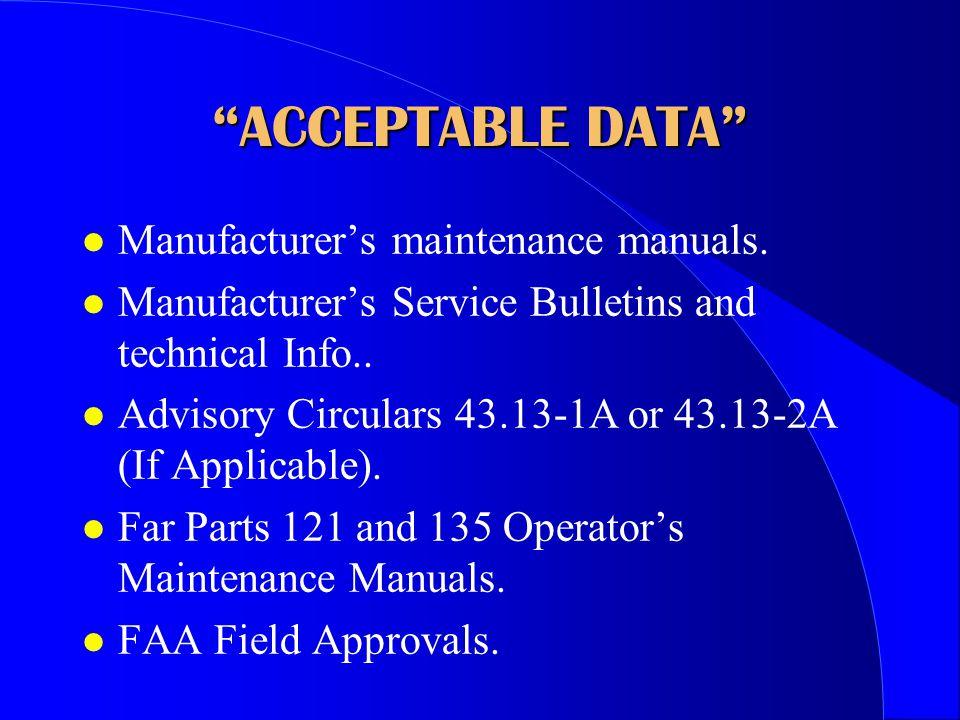 ACCEPTABLE DATA l Manufacturer's maintenance manuals.