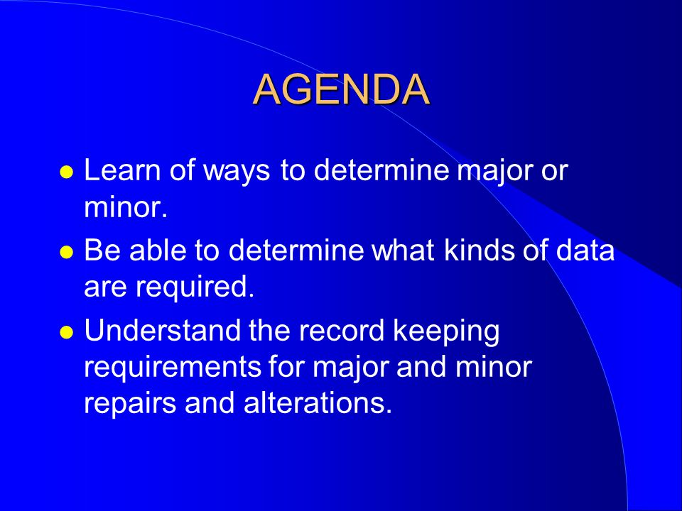 AGENDA l Learn of ways to determine major or minor.