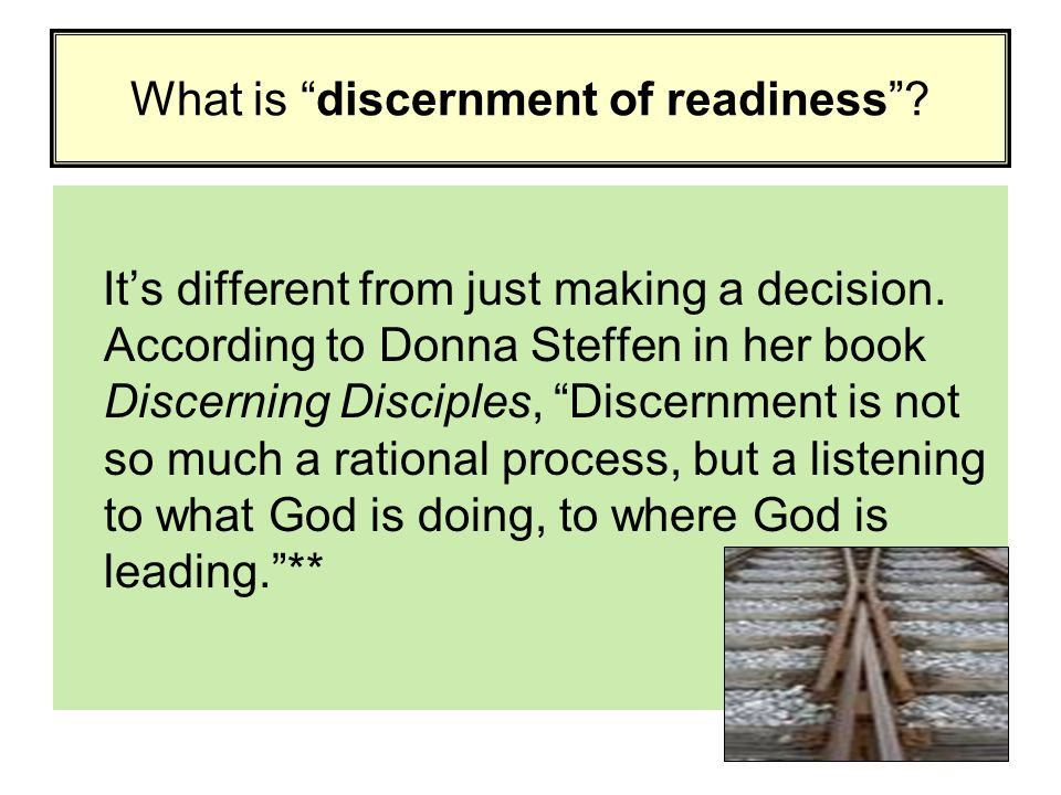 What is discernment of readiness .It's different from just making a decision.