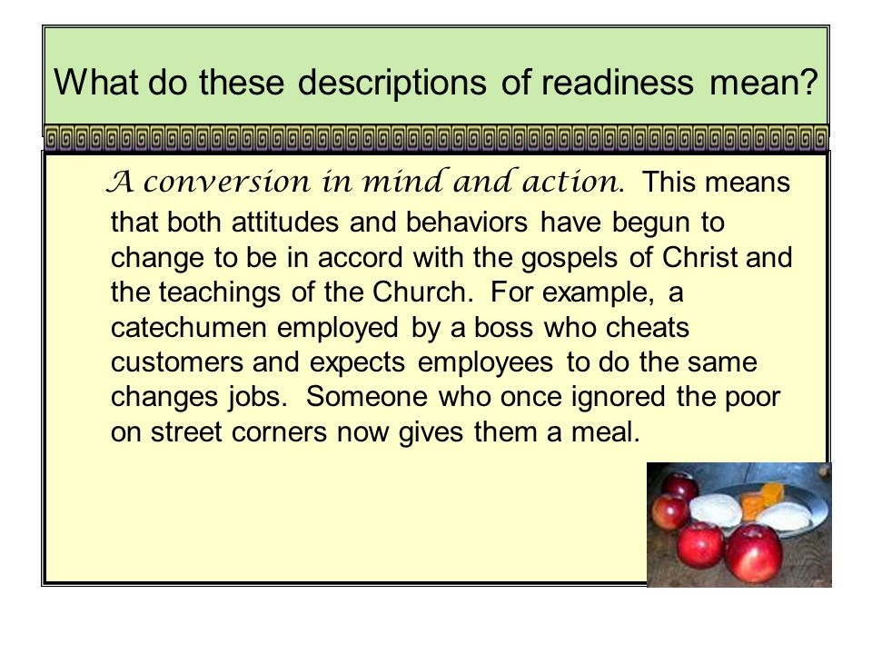 What do these descriptions of readiness mean.A conversion in mind and action.