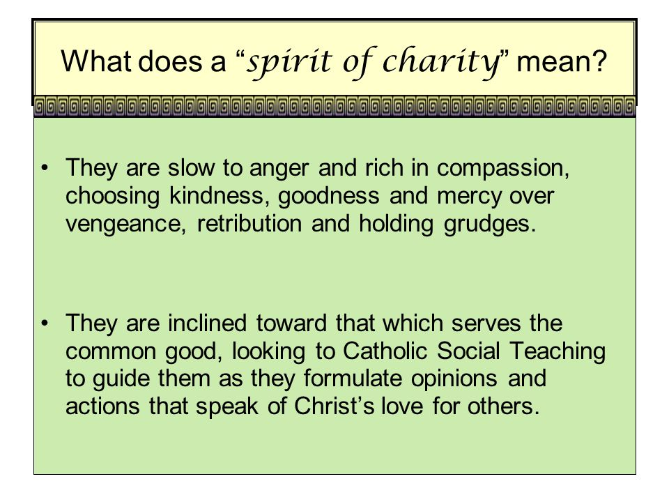What does a spirit of charity mean.