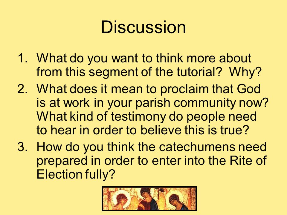 Discussion 1.What do you want to think more about from this segment of the tutorial.