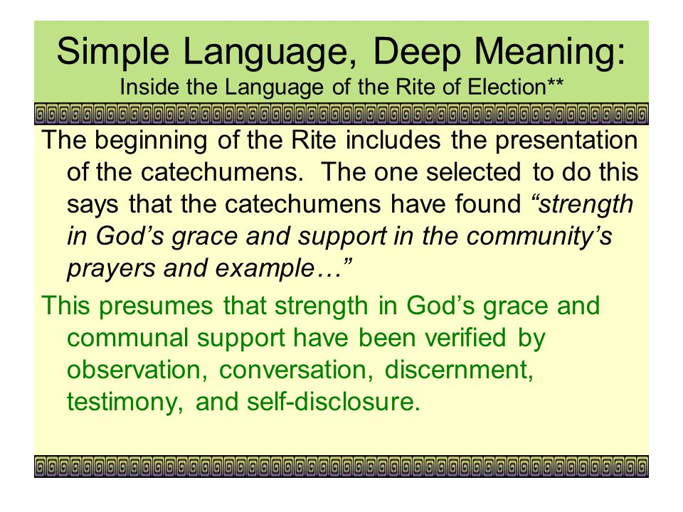 Simple Language, Deep Meaning: Inside the Language of the Rite of Election** The beginning of the Rite includes the presentation of the catechumens.